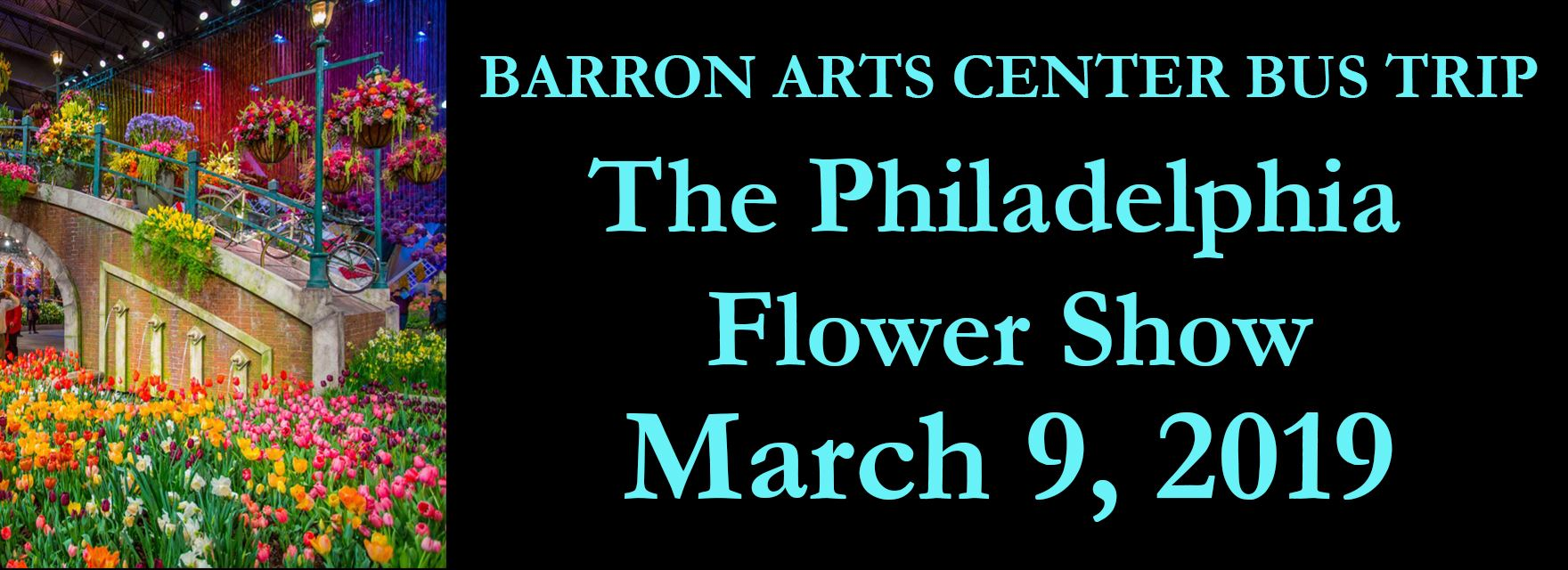 Arts & Culture Bus Trip: Philadlphia Flower Show 3/9/2019